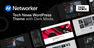 Networker 1.0.3 Nulled - Tech News WordPress Theme with Dark Mode