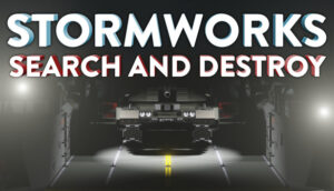 Stormworks: Search and Destroy Stormworks: Search and Destroy